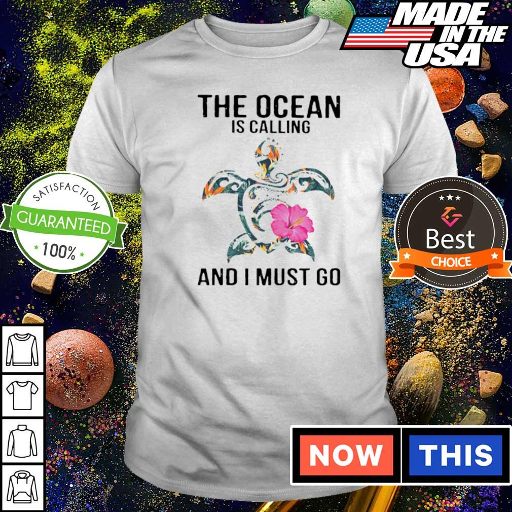 The ocean is calling and I must go shirt