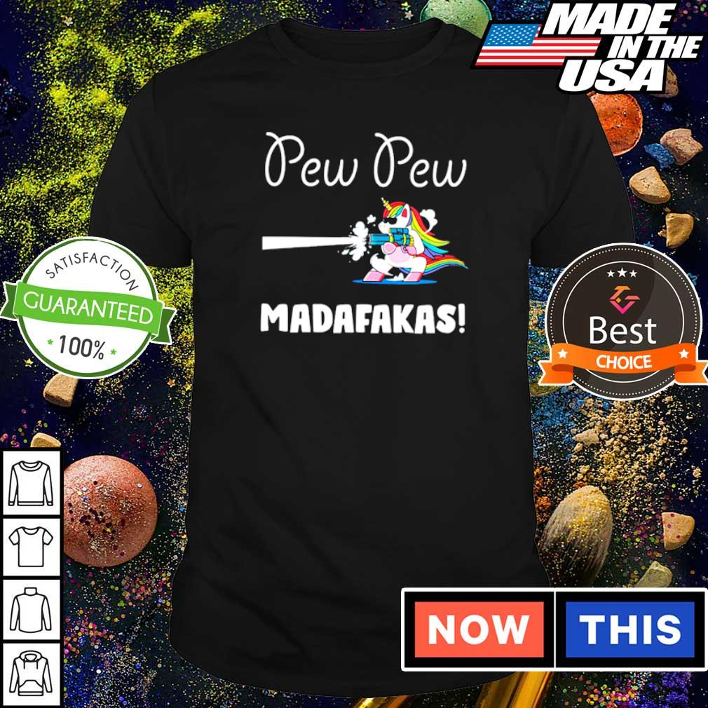 Unicorn pew pew madafakas shirt