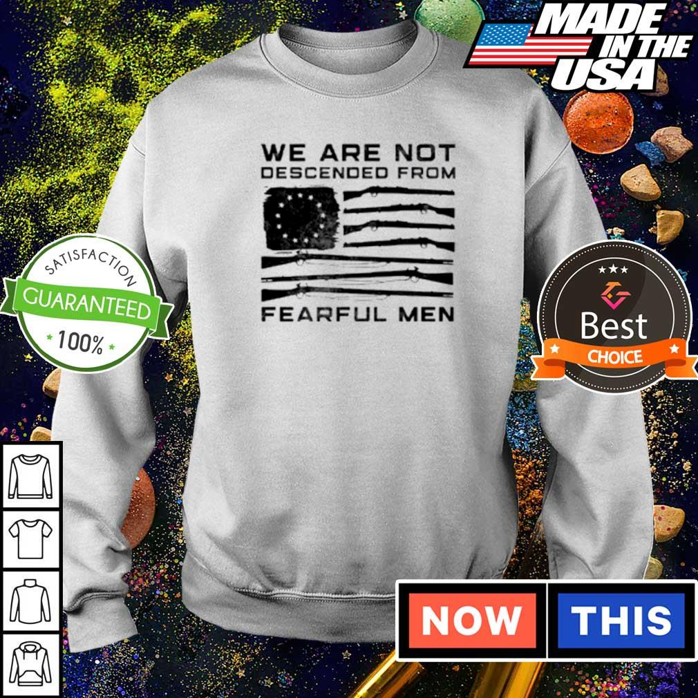 We are not descended from fearful men s sweater