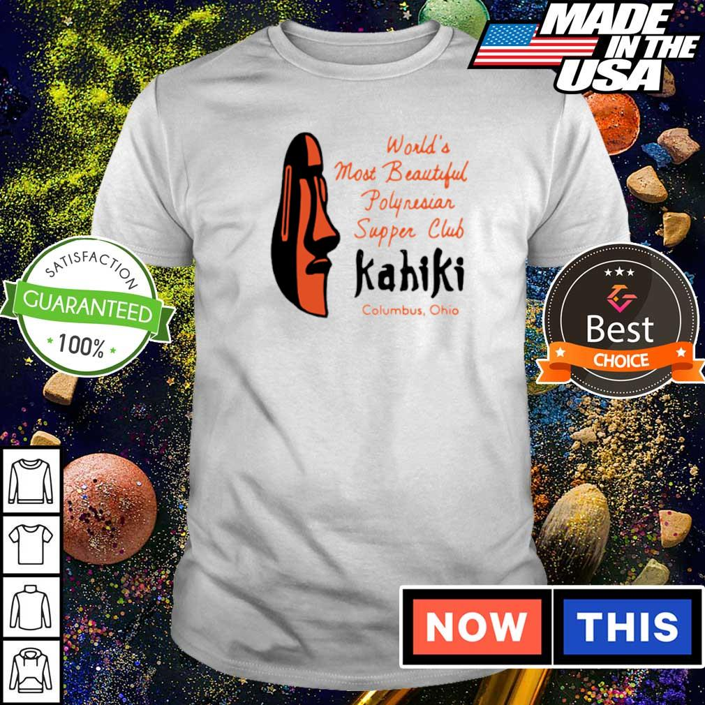 World's most beautiful polynesian supper club Kahiki Columbus Ohio shirt