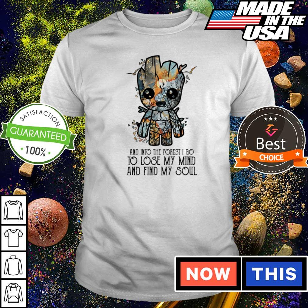 Baby Groot and into the forest I go to lose my mind and find my soul shirt