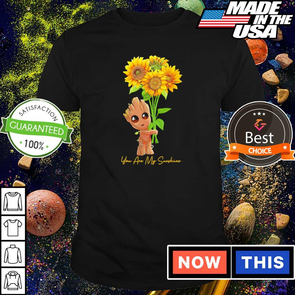 Baby Groot you are my sunshine shirt