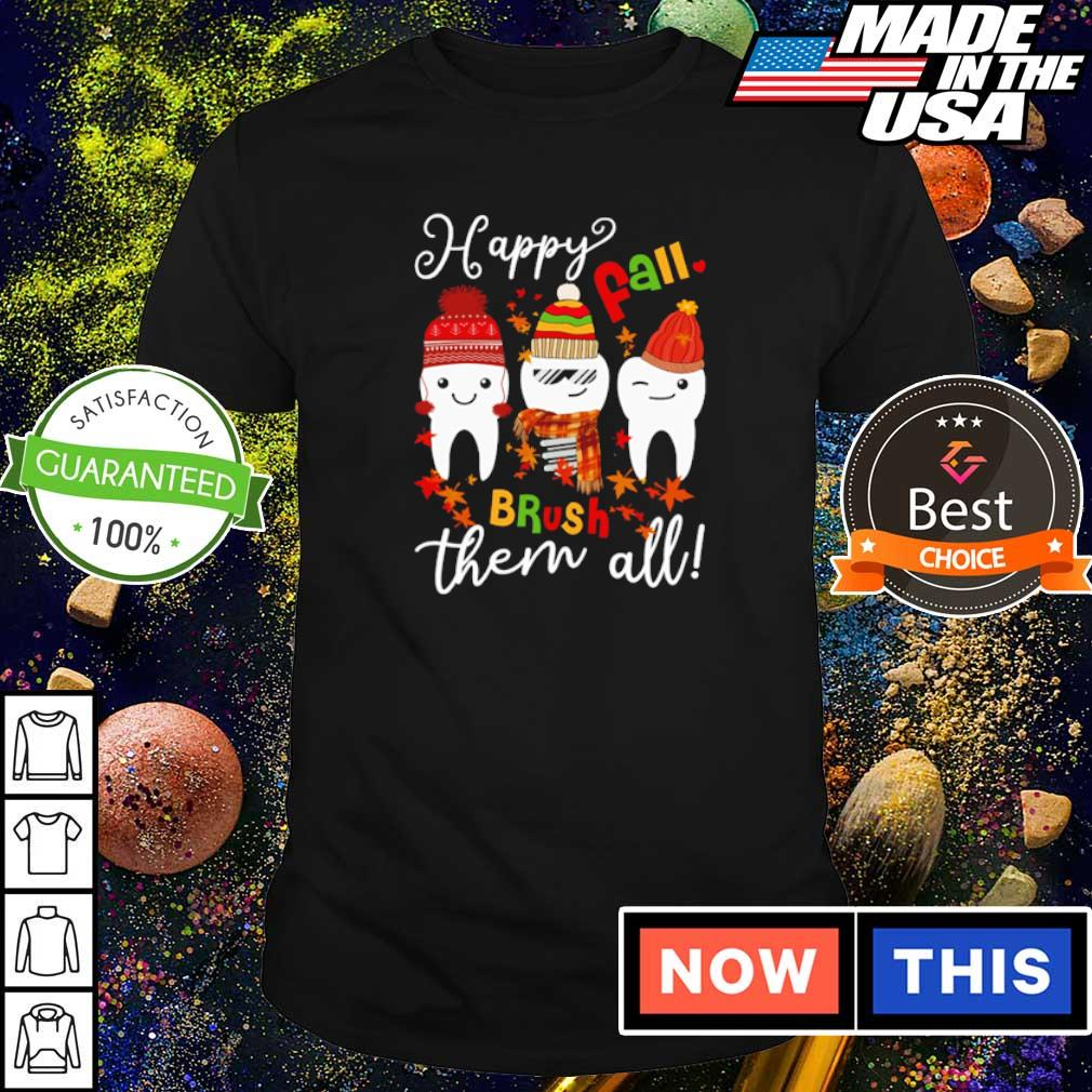 Dental happy Fall brush them all shirt
