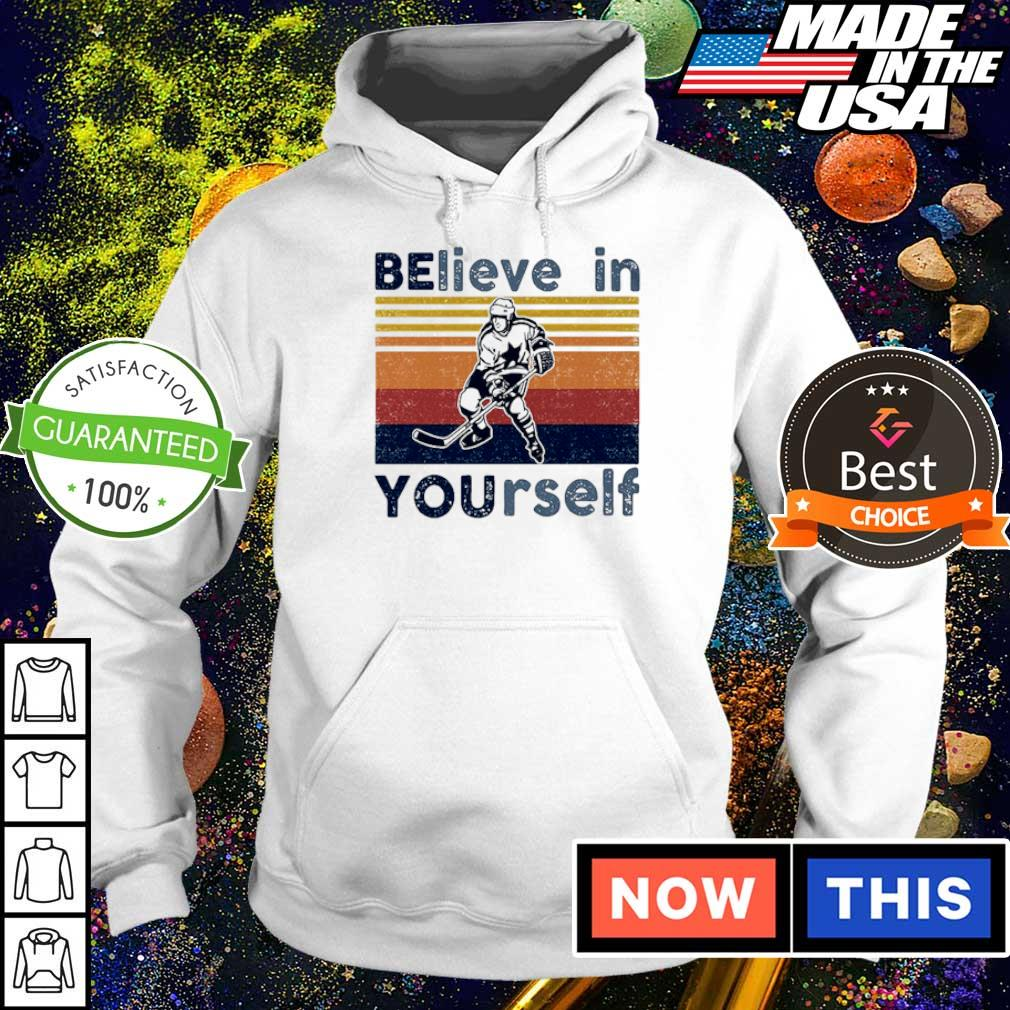 Hockey believe in yourself vintage retro s hoodie
