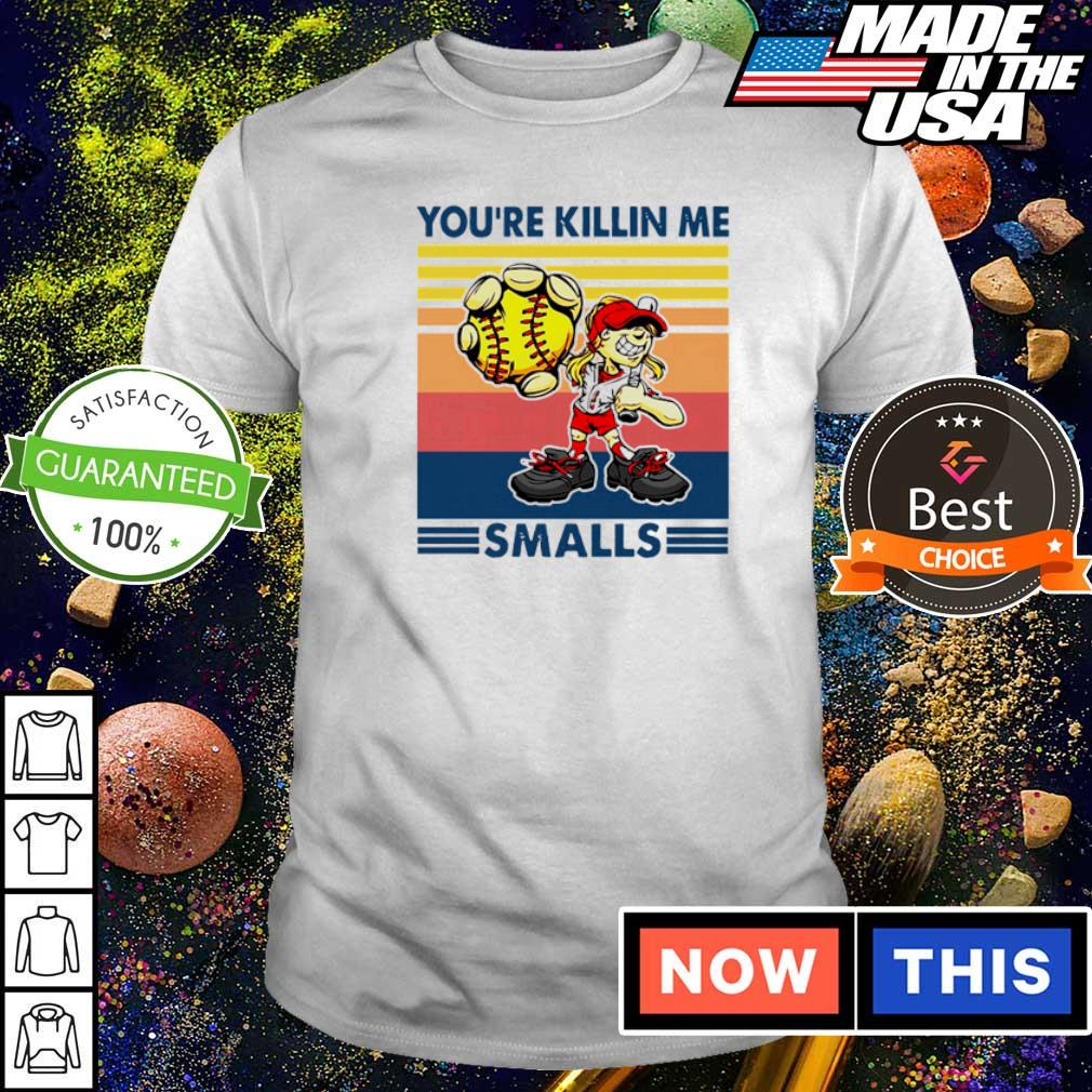 Softball cartoon girl you're killin me smalls vintage retro shirt