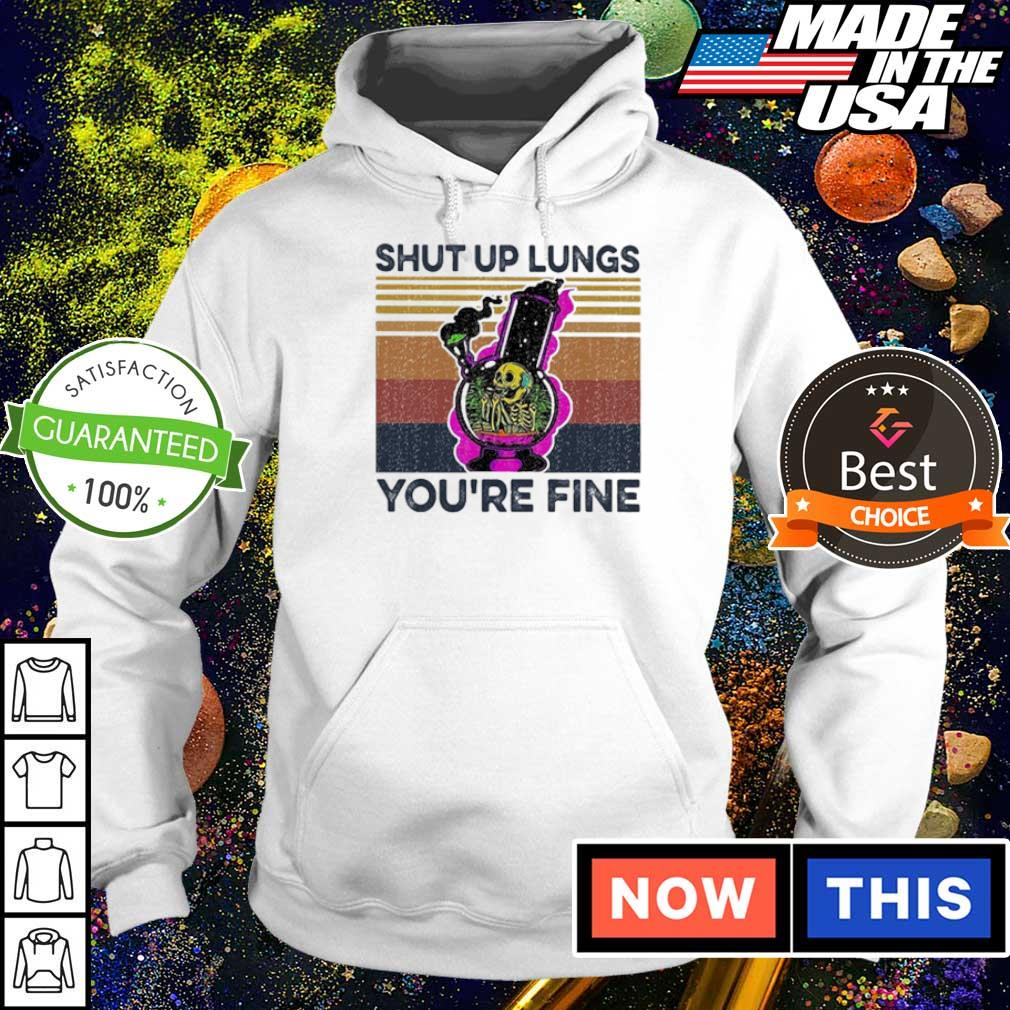Weed skull smoking shut up lungs you're fine vintage s hoodie