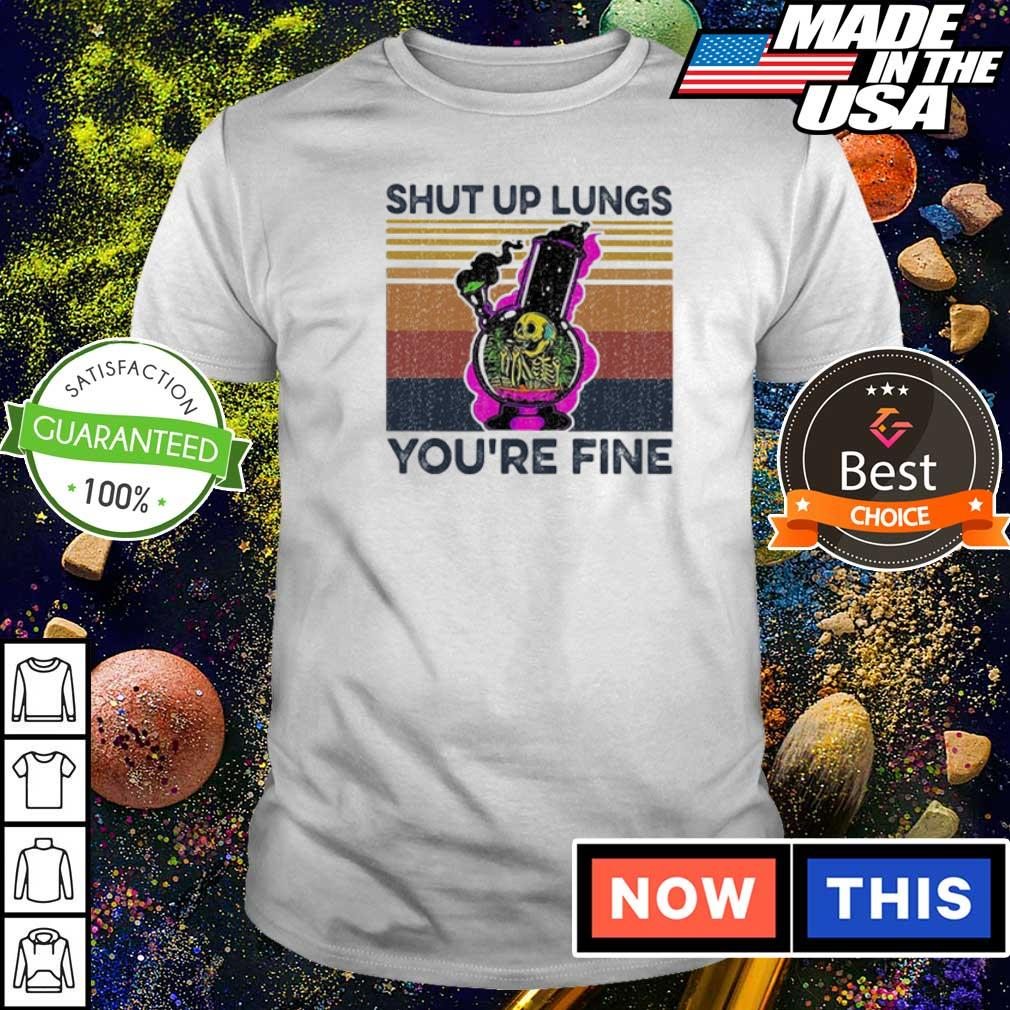 Weed skull smoking shut up lungs you're fine vintage shirt