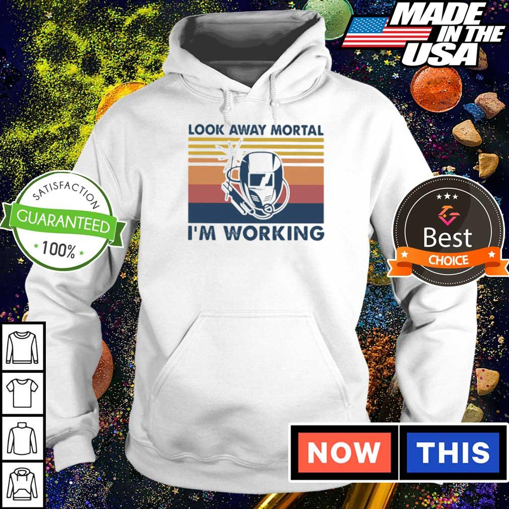 Welder look away mortal I'm working vintage s hoodie