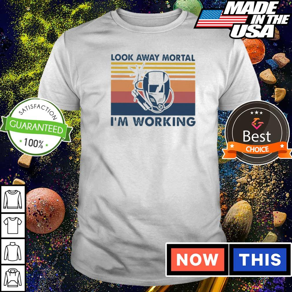 Welder look away mortal I'm working vintage shirt