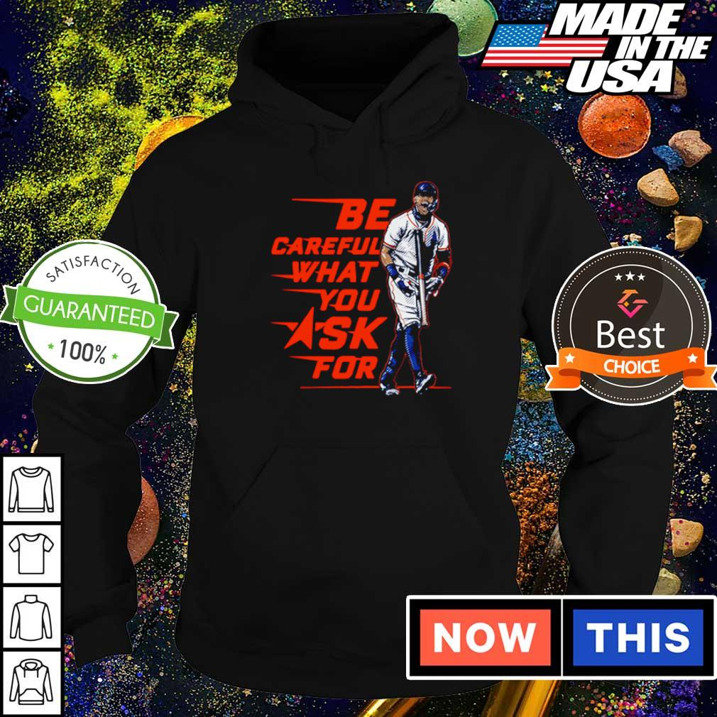 Carlos Correa be careful what you ask for s hoodie