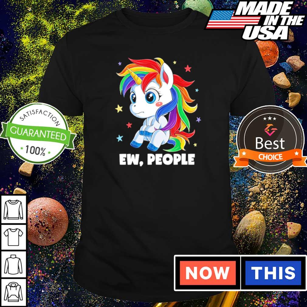 Cute unicorn ew people shirt