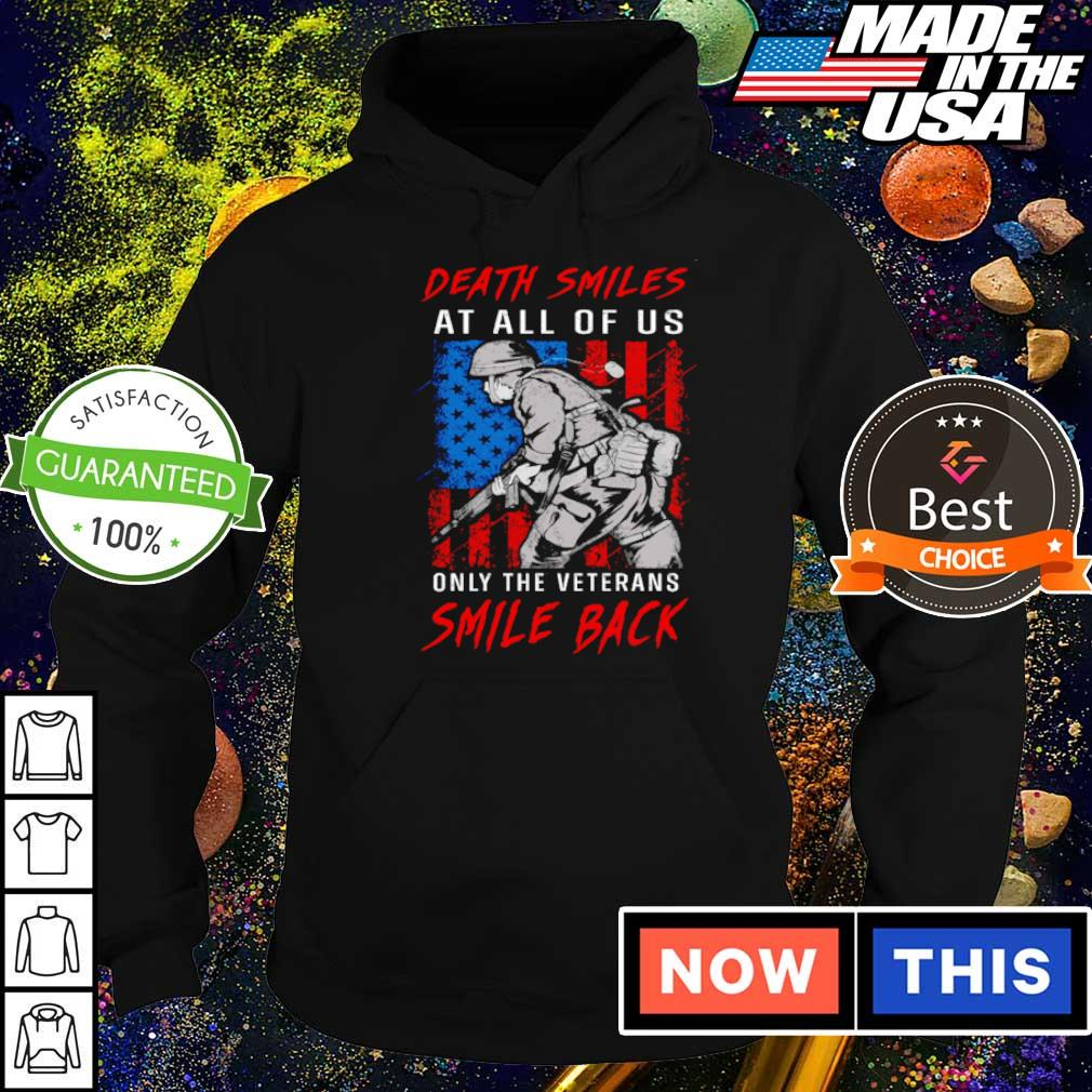 Death smiles at all of us only the veterans smile back s hoodie