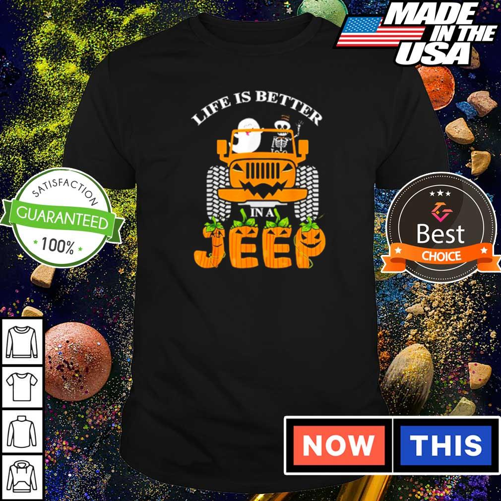 Ghost and skeleton life is better in a Jeep Halloween shirt