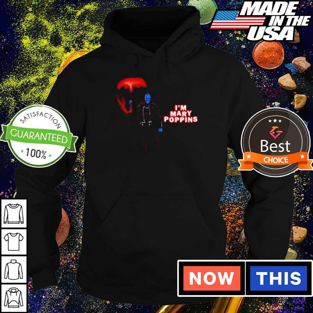 Guardian of the galaxy Yondu I'm mary poppins s hoodie