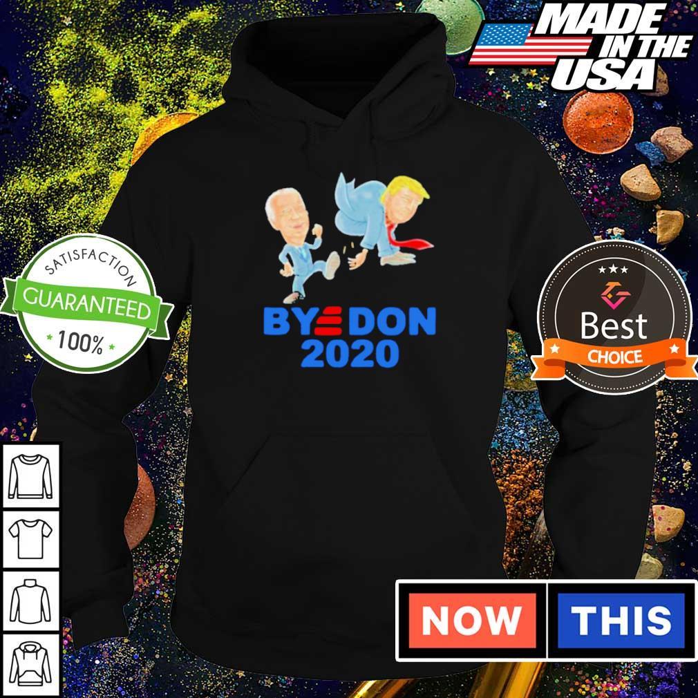 Joe Biden kick Donald Trump bye Don 2020 s hoodie