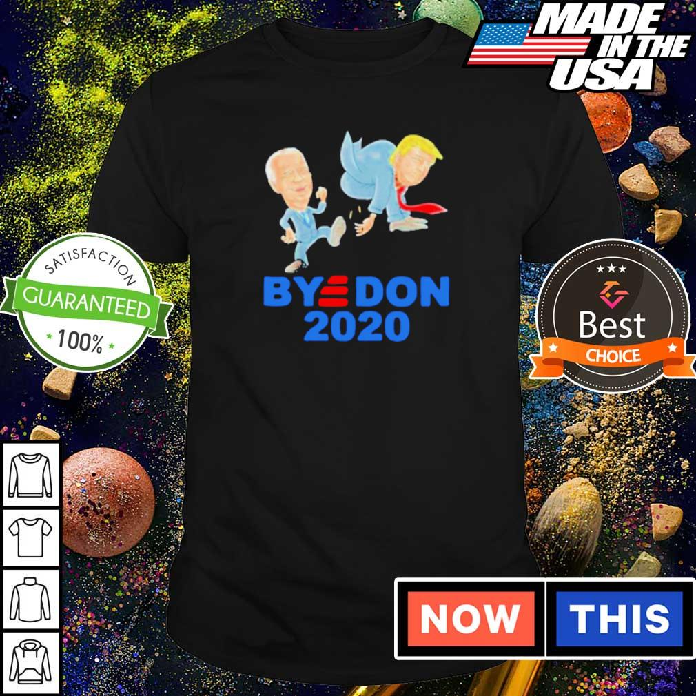 Joe Biden kick Donald Trump bye Don 2020 shirt