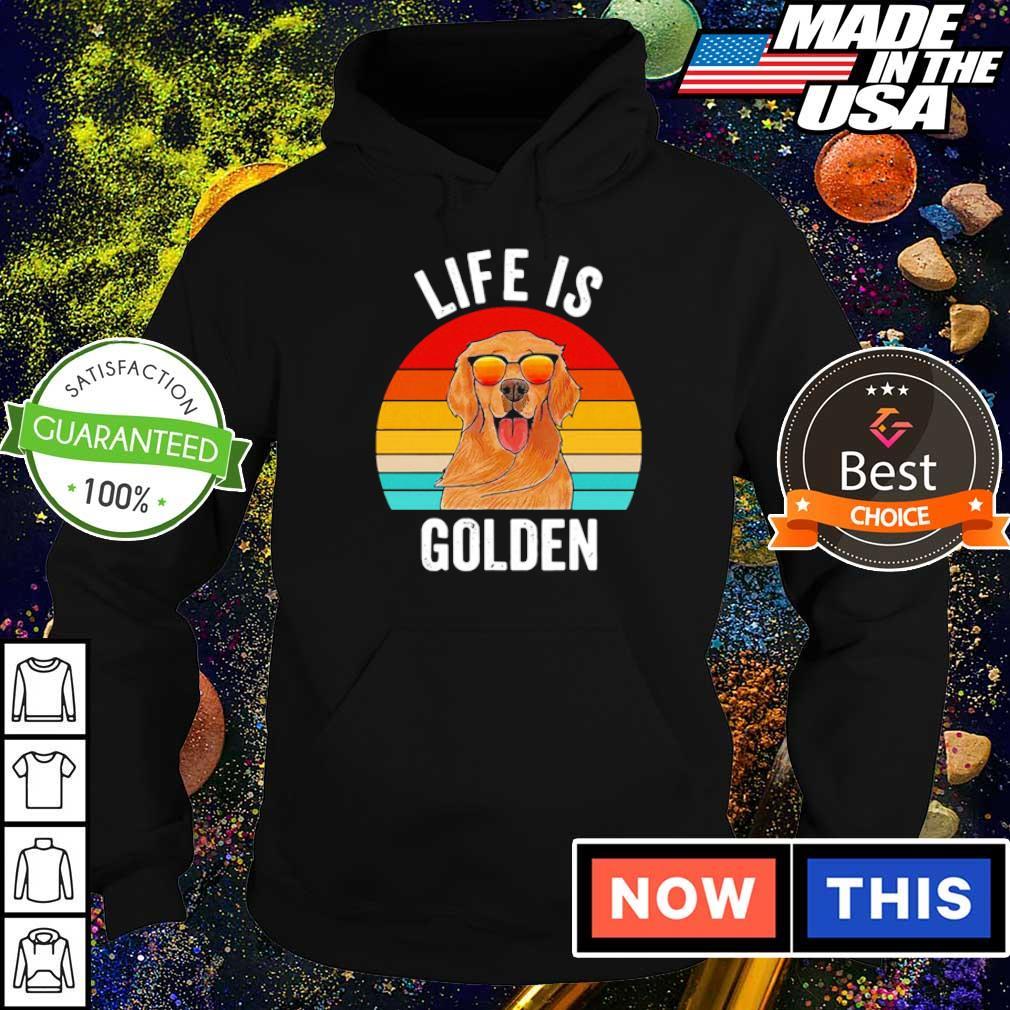 Life is Golden dog lover vintage s hoodie