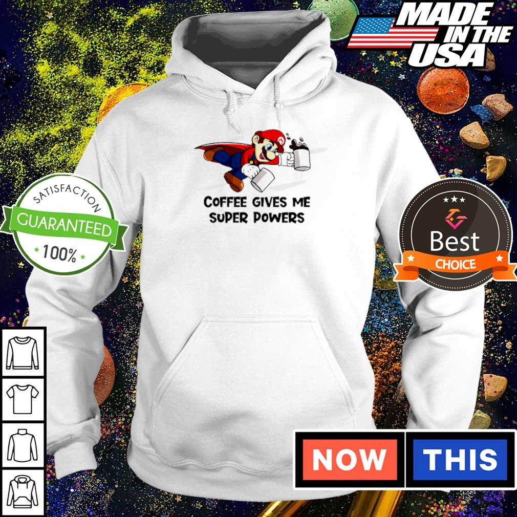 Mario coffee gives me super powers s hoodie