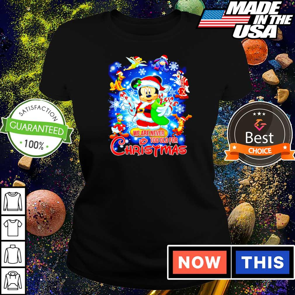 Mickey Mouse and friends we are never too old for Christmas s ladies tee
