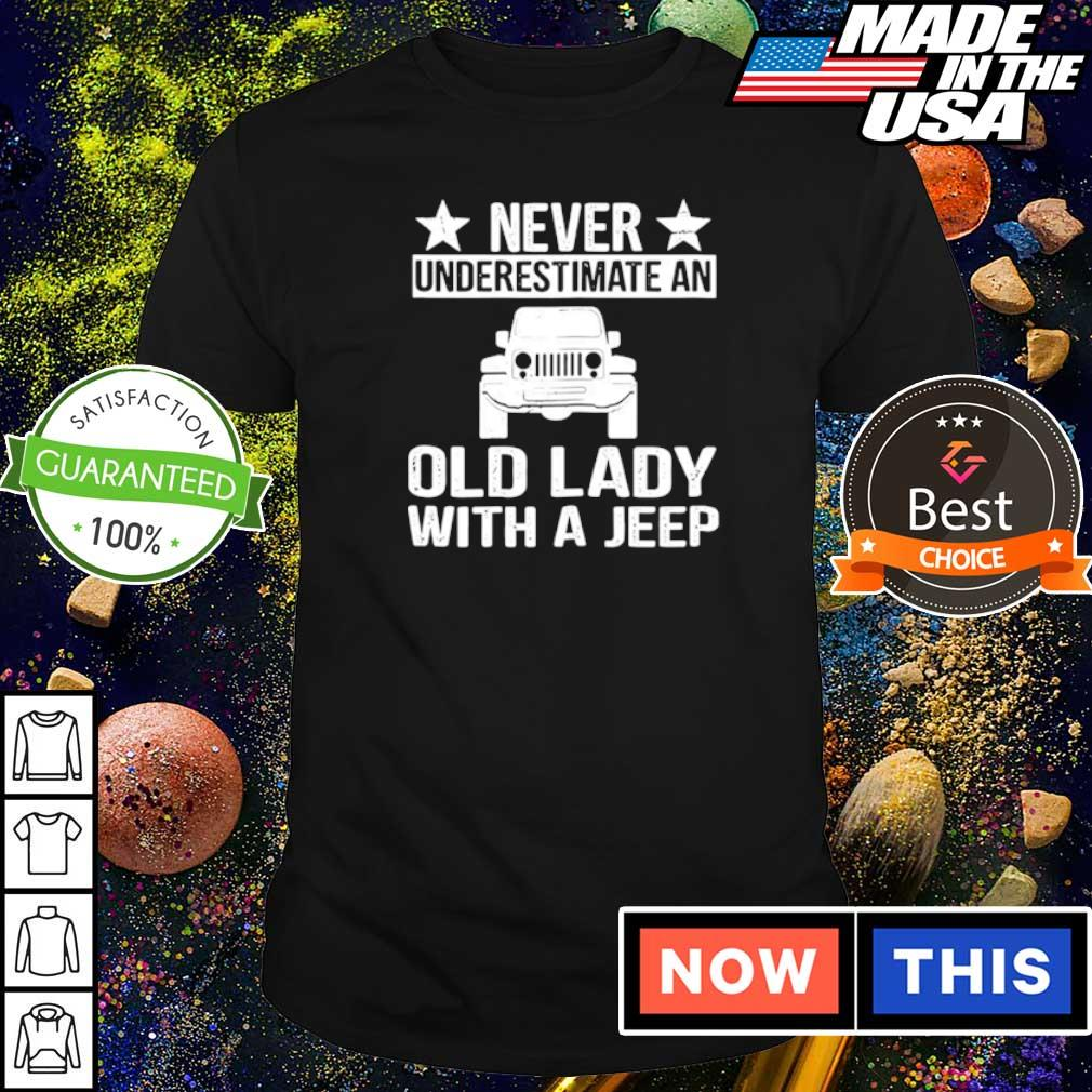 Never underestimate an old lady with a Jeep shirt