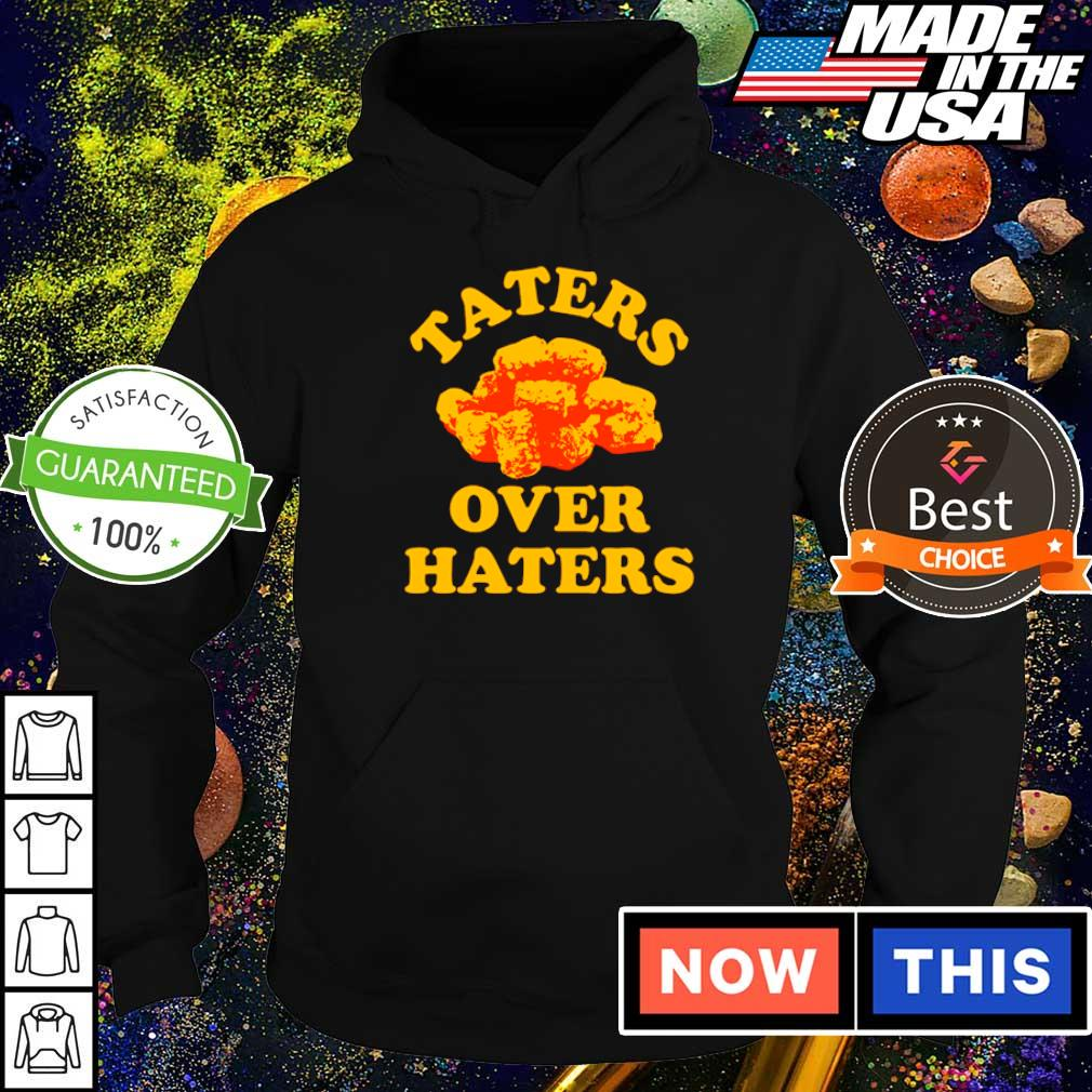Official Taters over haters s hoodie