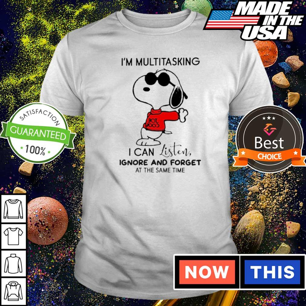 Snoopy I'm multitasking I can listen ignore and forget at the same time shirt
