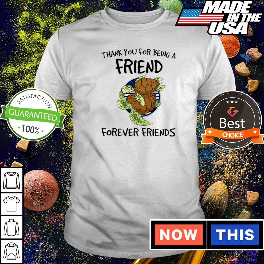 Turtle thank you for being a friend forever friends shirt