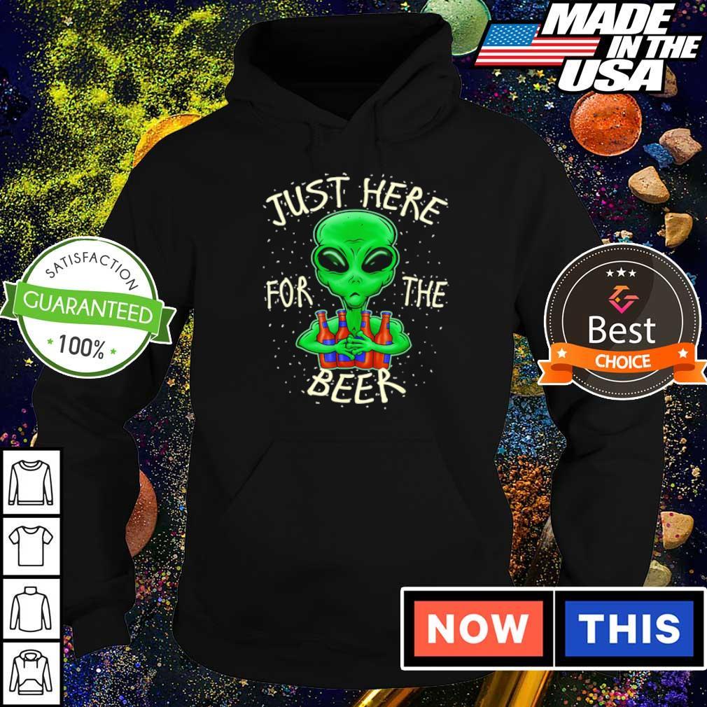 Alien just here for the beer s hoodie