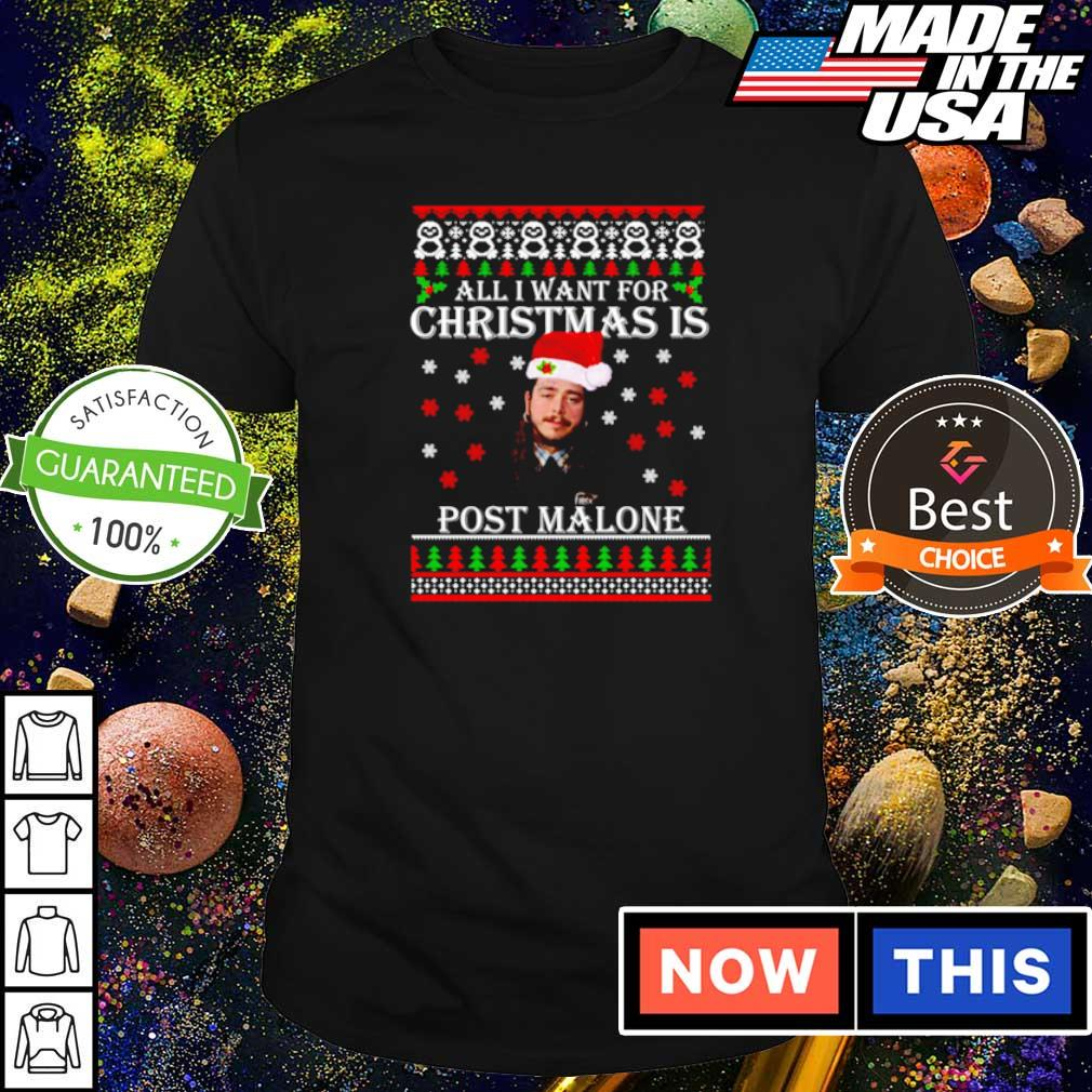All I want for Christmas is Post Malone sweater shirt