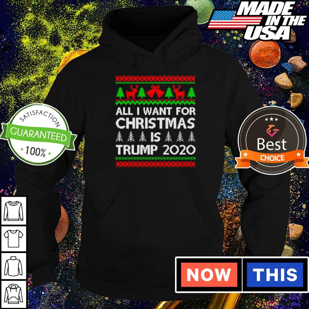 All I want for Christmas is Trump 2020 sweater hoodie