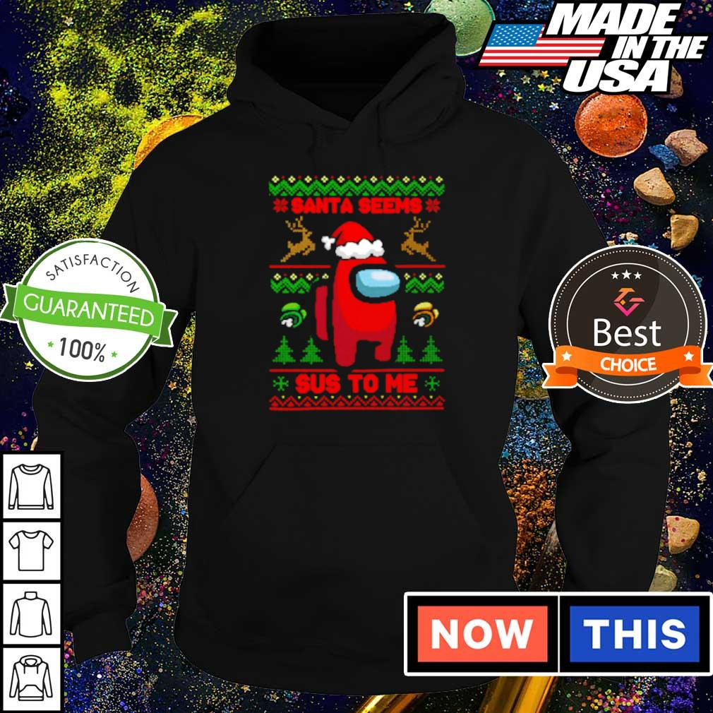 Among us Santa seems sus to me Christmas sweater hoodie