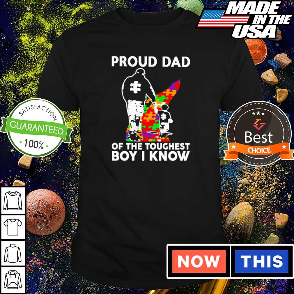 Autism awareness proud dad of the toughest girl I know shirt