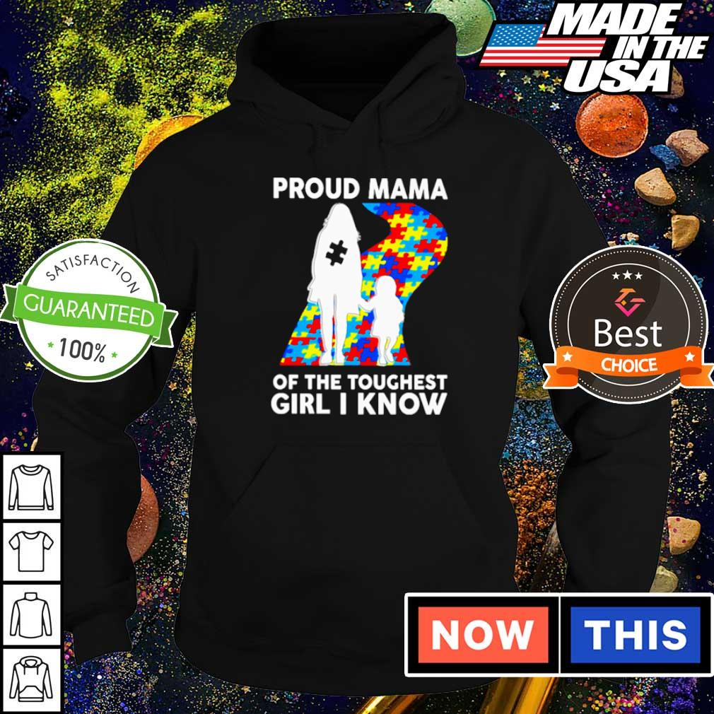 Autism awareness proud mama of the toughest girl I know s hoodie