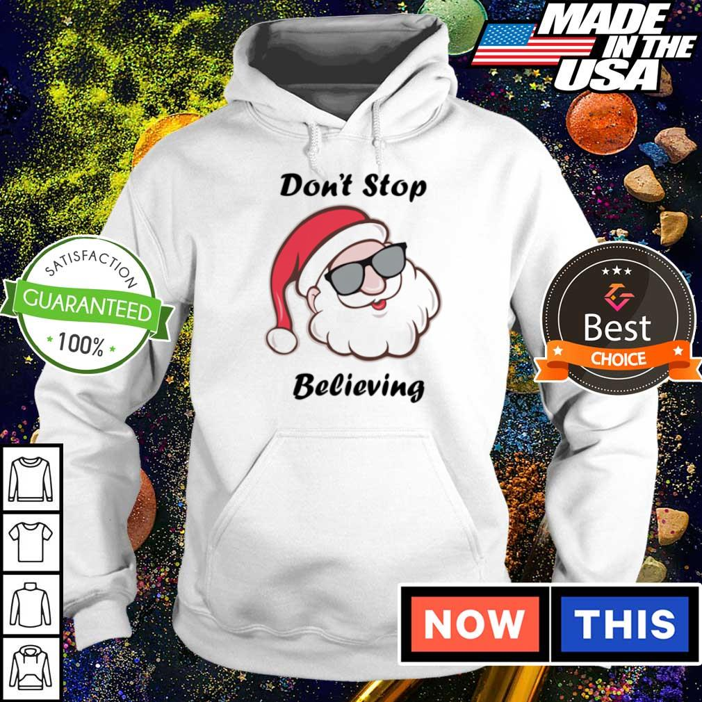 Awesome Santa Claus don't stop believing Christmas sweater hoodie