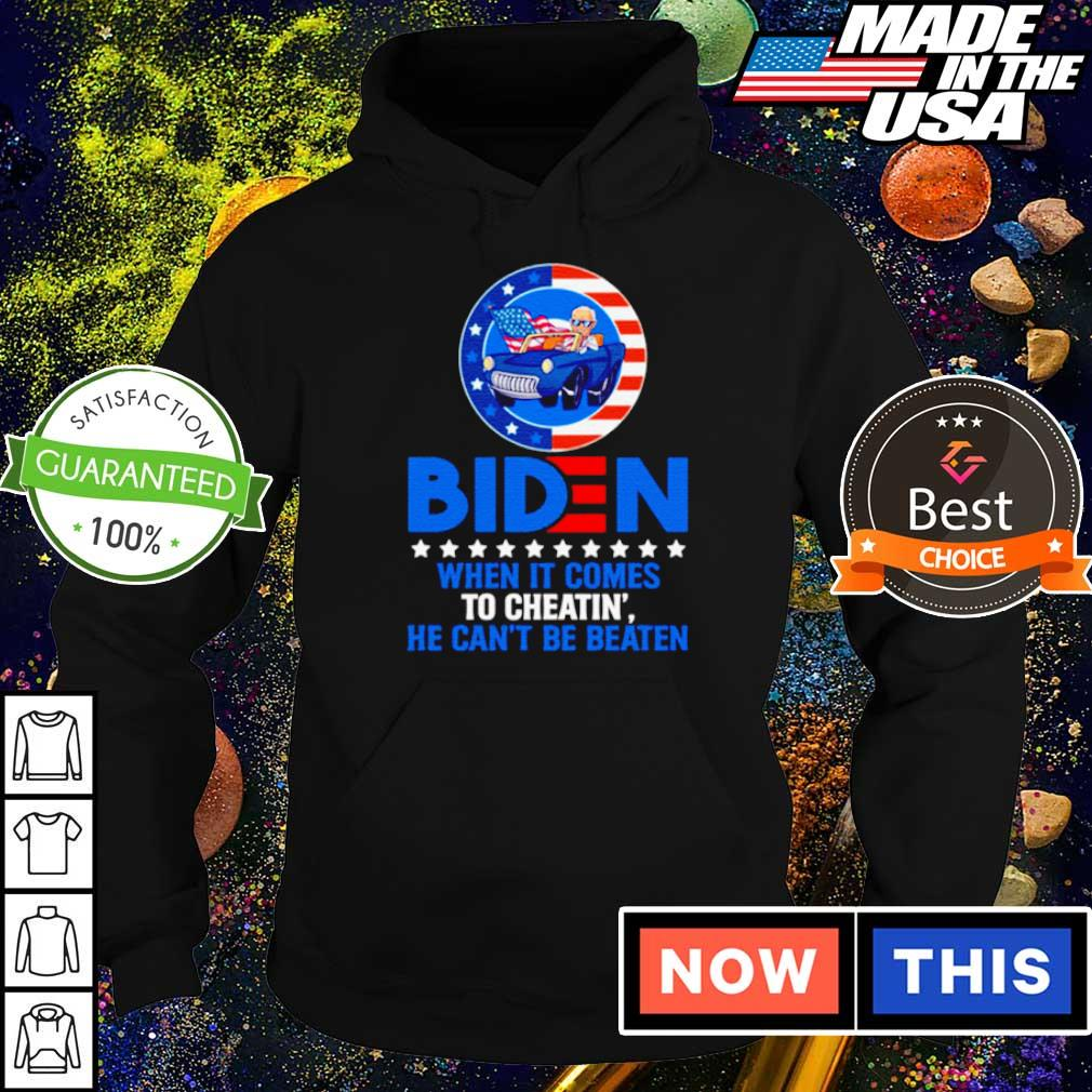 Biden when it comes to cheatin' he can't be beaten s hoodie