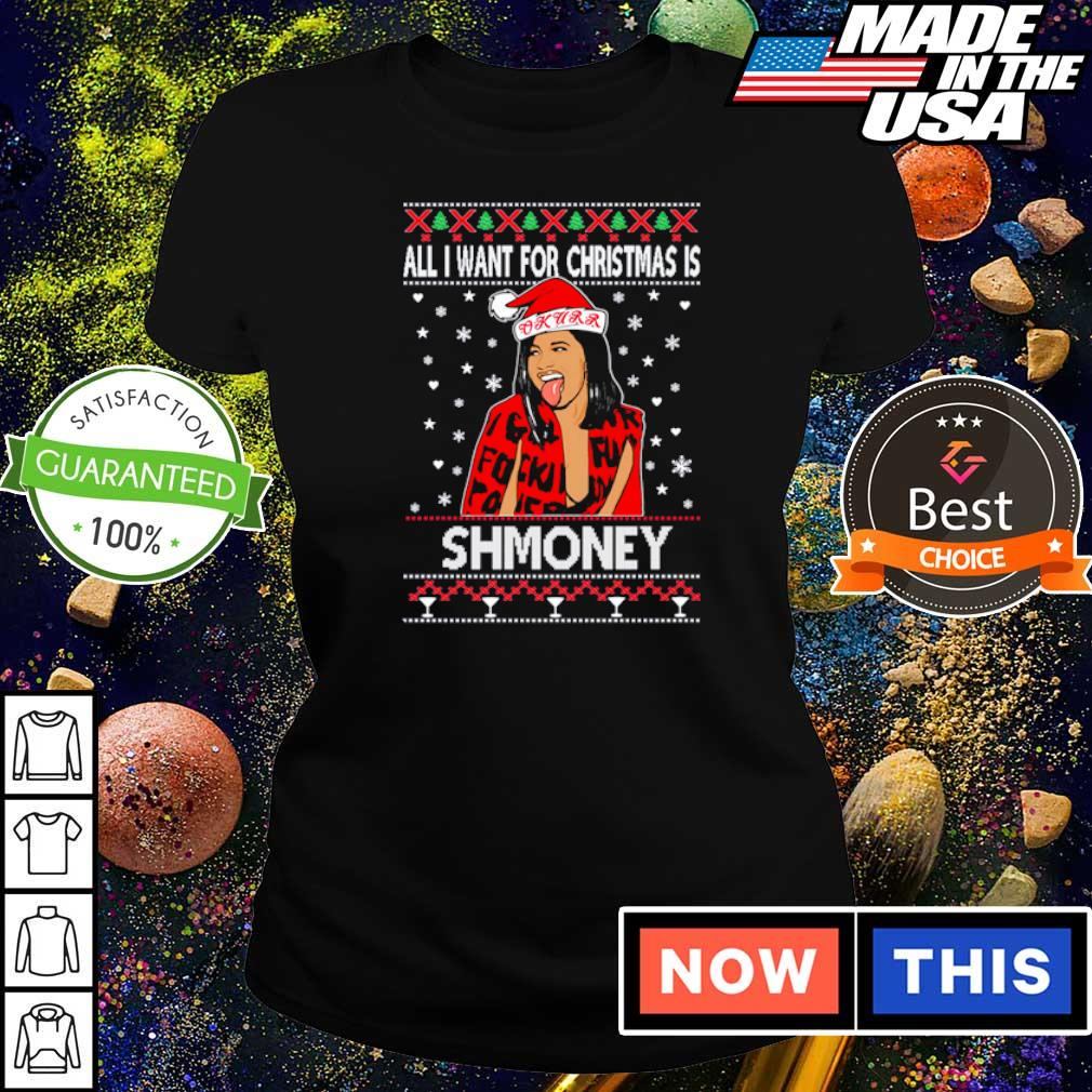 Cardi B all I want for Christmas is shmoney sweater ladies tee