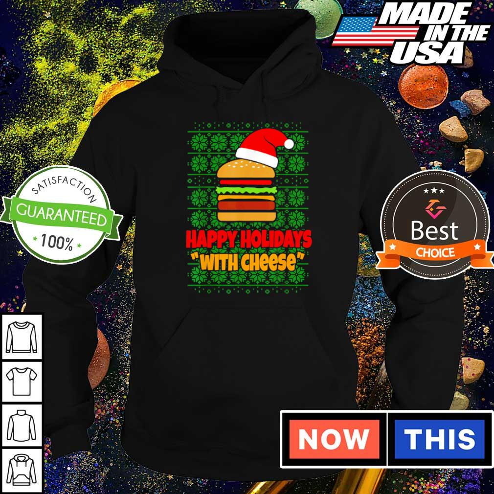 Cheeseburger happy holidays with cheese Christmas sweater hoodie
