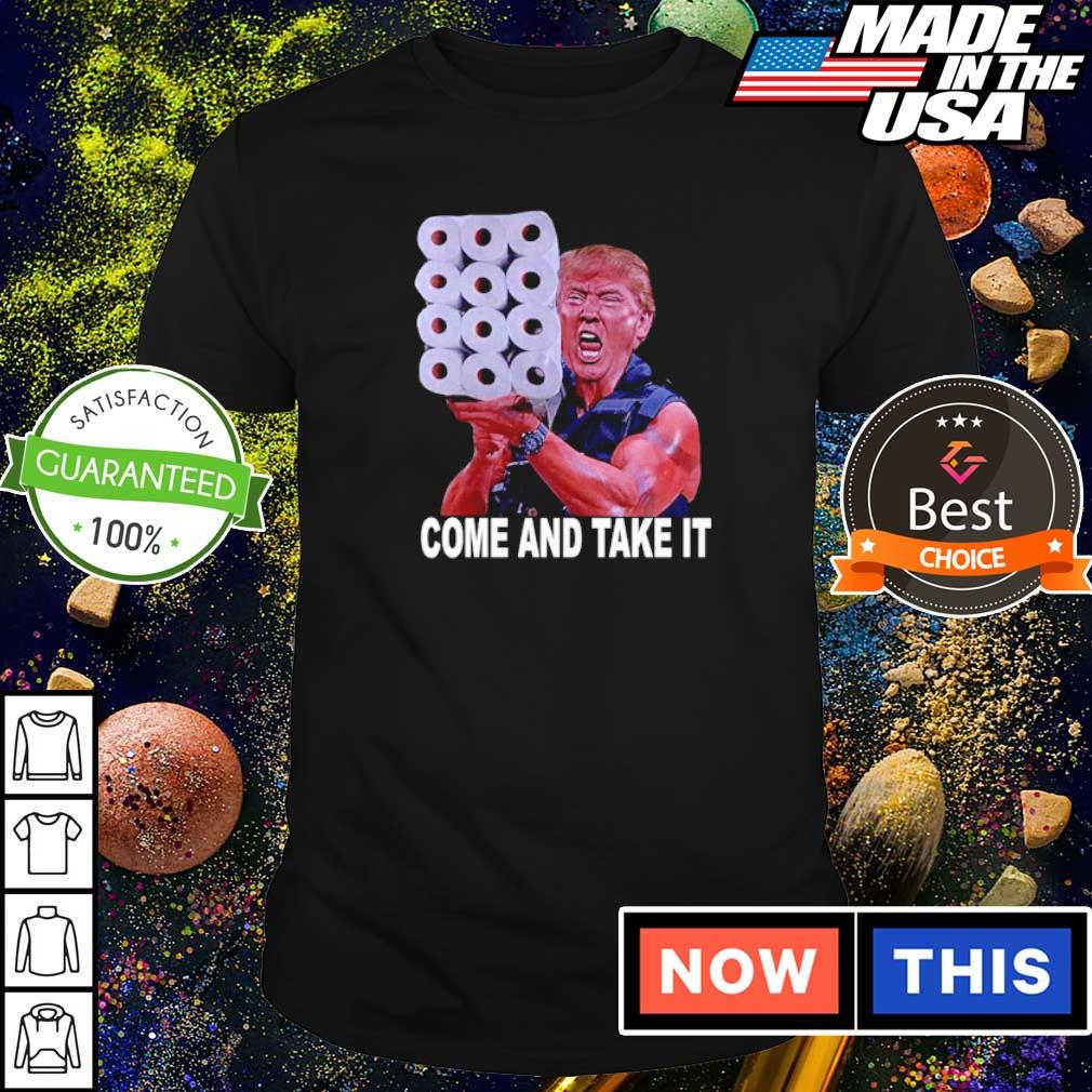 Donald Trump toilet paper come and take it shirt