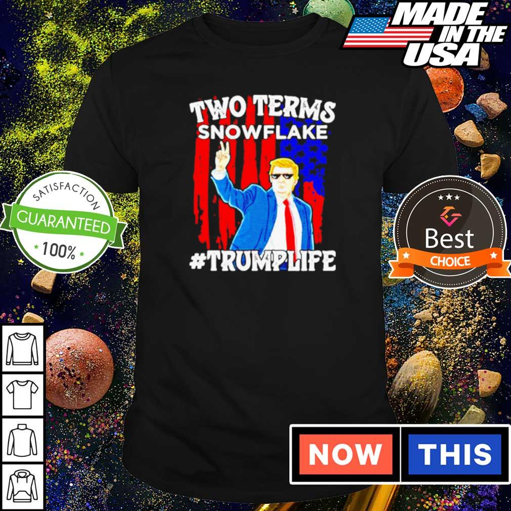 Donald Trump two terms snowflake Trumplife shirt