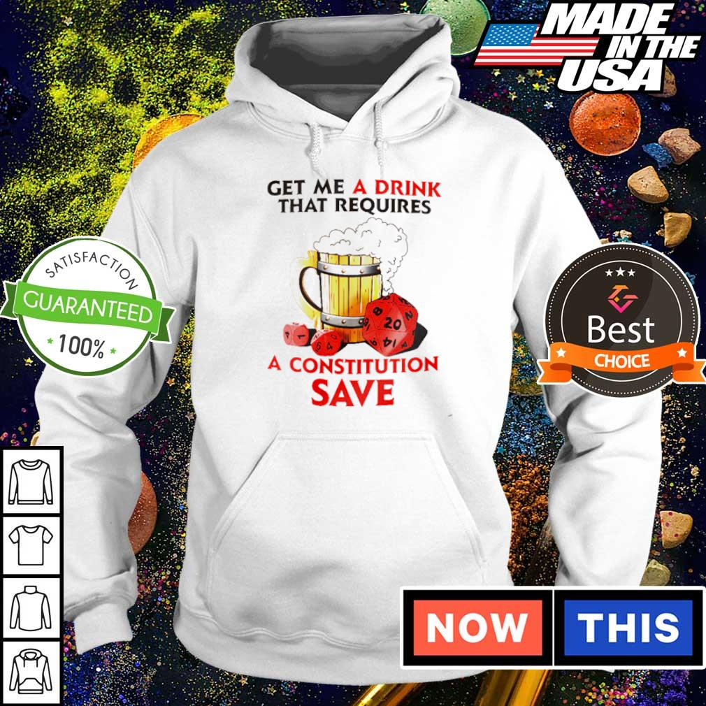 Get me a drink that requires a constitution save s hoodie