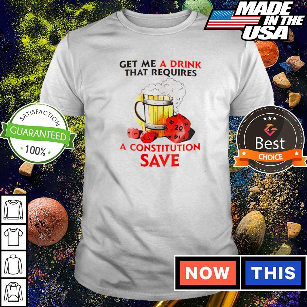 Get me a drink that requires a constitution save shirt