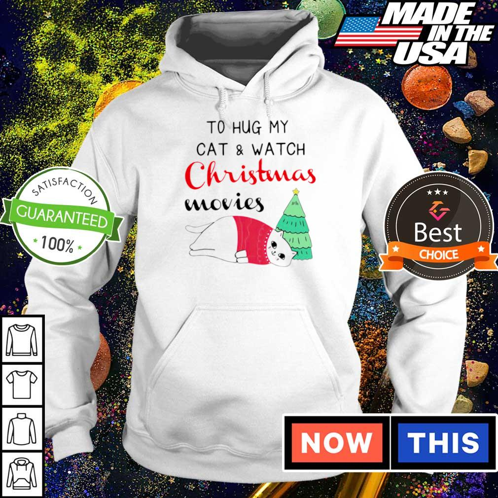I just want to hug my cat and watch Christmas movies sweater hoodie