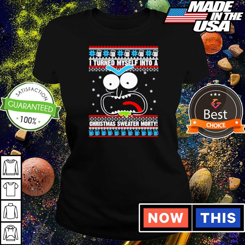 I turned myself into a Christmas sweater Morty sweater ladies tee
