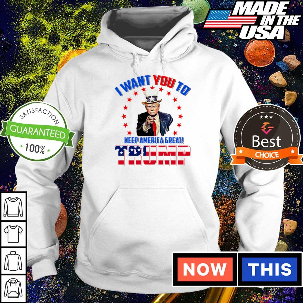 I want you to keep America great Donald Trump s hoodie