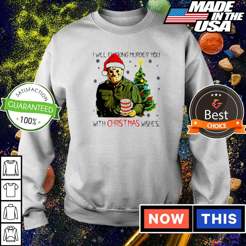 Jason Voorhees I will fucking murder you with Christmas wishes sweater