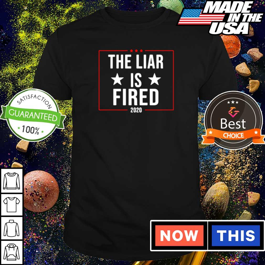 Official the liar is fired 2020 shirt