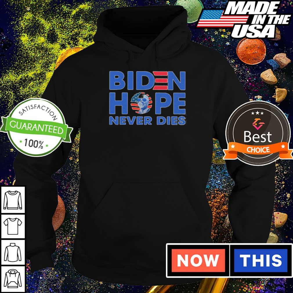 President Joe Biden hope never dies s hoodie