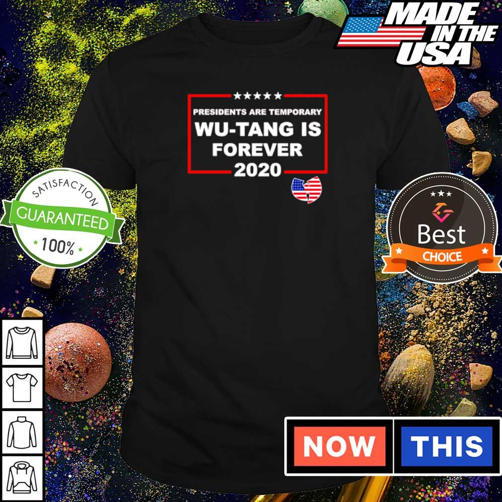 Presidents are temporary Wu-Tang is forever 2020 shirt