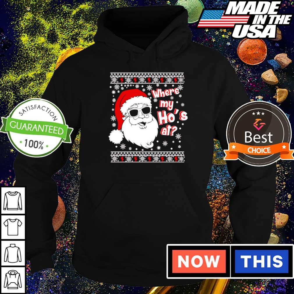 Santa Claus where my ho's at merry Christmas sweater hoodie