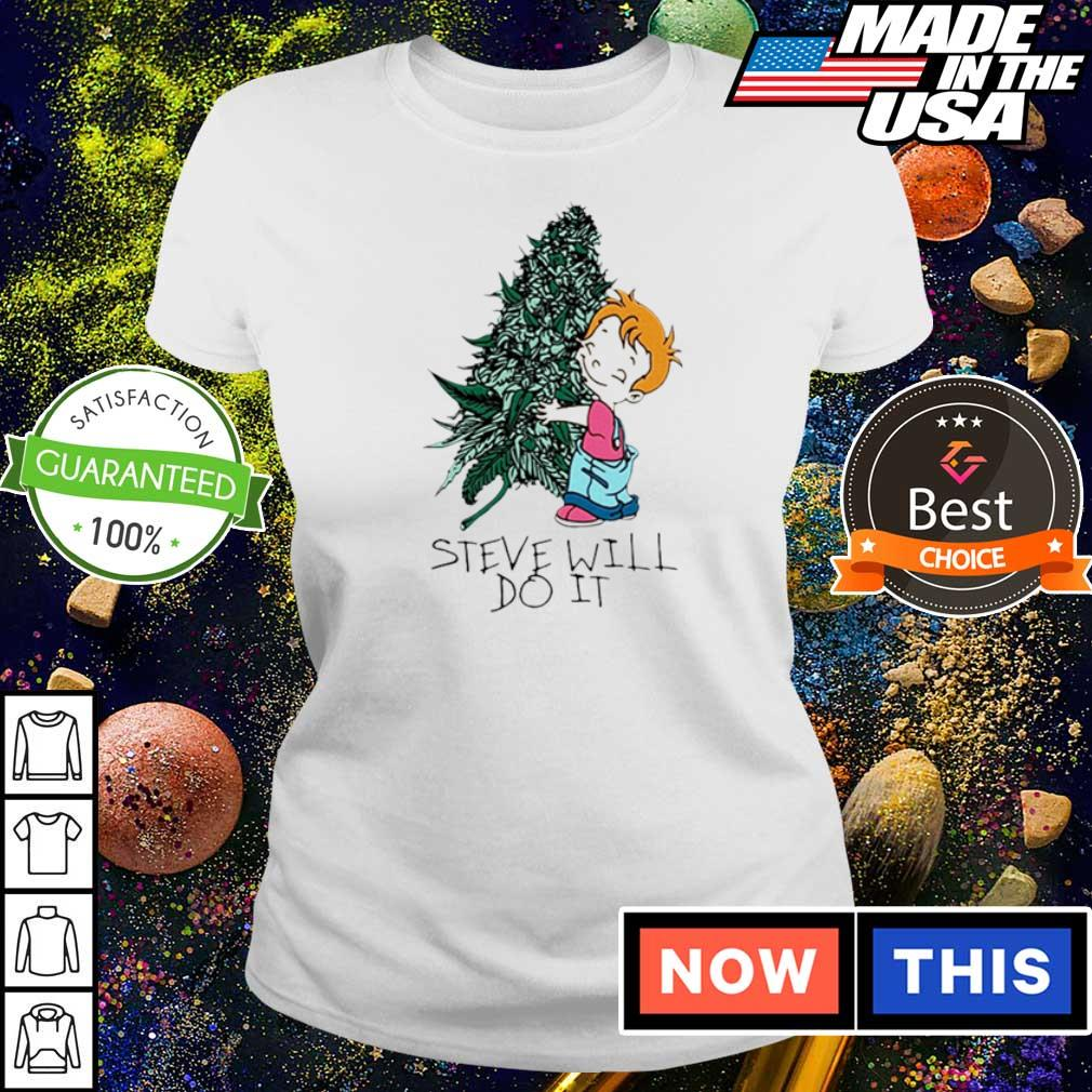 Smoking Weed Steve Will Do It Shirt Hoodie Sweater Long Sleeve And Tank Top Stevewilldoit quickly grew in popularity as videos of him doing extreme eating and drinking challenges spread across instagram and worldstarhiphop. smoking weed steve will do it shirt